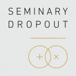 Seminary Dropout